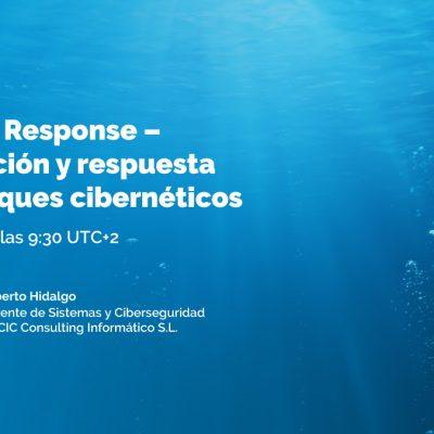 """Webinar Ciberseguridad - """"Incident Response. Preparación y respuesta ante ataques"""""""